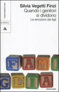 Quando i genitori si dividono : le emozioni dei figli / Silvia Vegetti Finzi