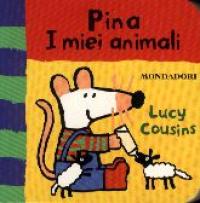Pina : i miei animali / Lucy Cousins
