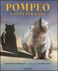 Pompeo gatto per caso / Lynn Rossiter McFarland ; illustrazioni di Jim McFarland