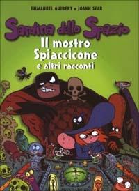 Il mostro Spiaccicone e altri racconti
