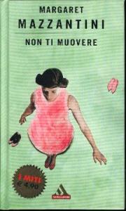 Non ti muovere / Margaret Mazzantini