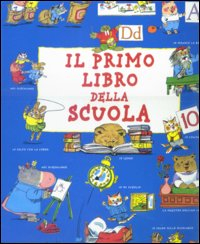Il primo libro della scuola / Richard Scarry