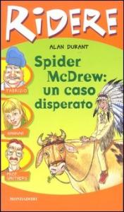 Spider McDrew : un caso disperato / Alan Durant ; traduzione di Maurizio Bartocci