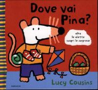 Dove vai Pina? / Lucy Cousins