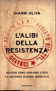 L'alibi della Resistenza, ovvero Come abbiamo vinto la seconda guerra mondiale
