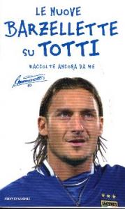 Le nuove barzellette su Totti