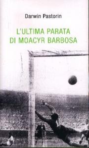 L'ultima parata di Moacyr Barbosa