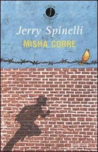 Misha corre / Jerry Spinelli ; traduzione di Angela Ragusa
