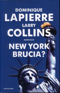 New York brucia? / Dominique Lapierre, Larry Collins ; traduzione di Laura Serra