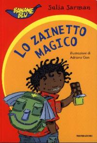 Lo zainetto magico / Julia Jarman ; illustrazioni di Adriano Gon