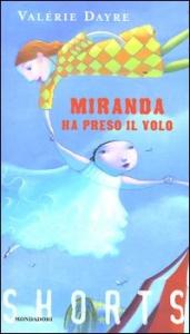 Miranda ha preso il volo / Valérie Dayre ; traduzione di Paolina Baruchello