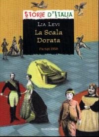 La scala dorata : Parigi 1858 / Lia Levi ; scheda storica di Luciano Tas