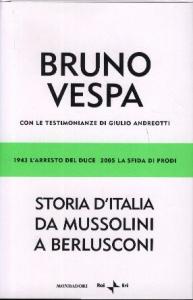 Storia d'Italia da Mussolini a Berlusconi : 1943 - L'arresto del Duce : 2005 - La sfida di Prodi / Bruno Vespa ; con le testimonianze di Giulio Andreotti
