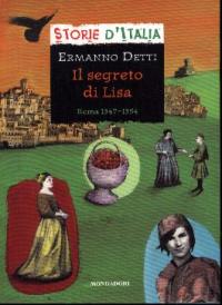 Il segreto di Lisa : Roma 1347-1354 / Ermanno Detti ; scheda di Luciano Tas
