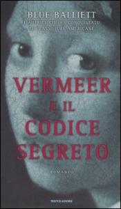 Vermeer e il codice segreto / Blue Balliett ; traduzione di Angela Ragusa