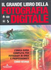 Il grande libro della fotografia digitale