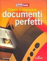 Creare e stampare documenti perfetti