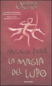La magia del lupo / Michelle Paver ; traduzione di Alessandra Orcese ; illustrazioni di Geoff Taylor