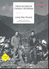 Long Way Round : viaggio in motocicletta da un capo all'altro del mondo / Ewan McGregor, Charley Boorman ; con Robert Uhlig