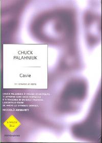 Cavie / Chuck Palahniuk ; traduzione di Matteo Colombo e Giuseppe Iacobaci