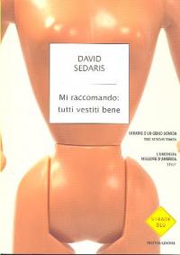 Mi raccomando: tutti vestiti bene / David Sedaris ; traduzione di Matteo Colombo