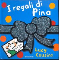 I regali di Pina / Lucy Cousins