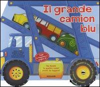 Il grande camion blu / [scritto da Beck Ward ; illustrato da Sami Sweeten]