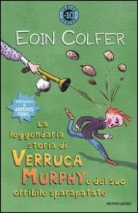 La leggendaria storia di Verruca Murphy e del suo orribile sparapatate