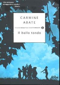 Il ballo tondo / Carmine Abate