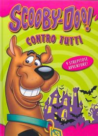 Scooby-Doo! contro tutti / traduzione di Maria Bastanzetti