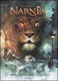 Le cronache di Narnia. Il leone, la strega e l'armadio. La storia con le  immagini del film