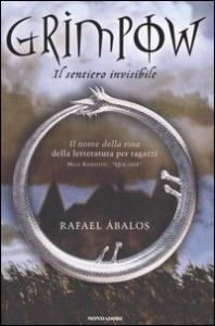 Grimpow : il sentiero invisibile / Rafael Abalos ; traduzione di Maria Bastanzetti