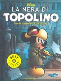 La nera di Topolino / storie scritte da Tito Faraci