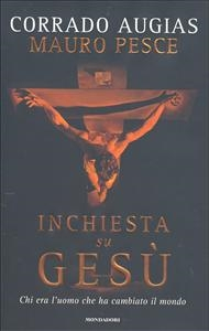 Inchiesta su Gesù / Corrado Augias, Mauro Pesce