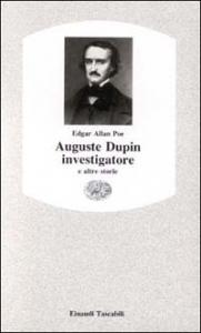 Auguste Dupin investigatore e altre storie
