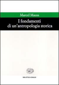 I fondamenti di un' antropologia storica