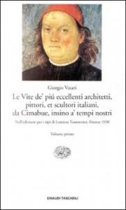 Le vite de' piu eccellenti architetti, pittori, et scultori italiani, da Cimabue insino a' tempi nostri