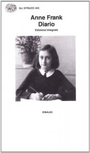 Diario : l'alloggio segreto, 12 giugno 1942- 1 agosto 1944 / Anne Frank ; a cura di Otto Frank e Mirjam Pressler ; ed. italiana e appendice a cura di Frediano Sessi