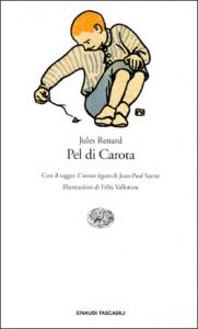 Pel di Carota  : seguito dalla commedia omonima / Jules Renard ; con il saggio L'uomo legato di Jean-Paul Sartre ; illustrazioni di Félix Vallotton