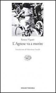 L'Agnese va a morire / Renata Viganò ; introduzione di Sebastiano Vassalli