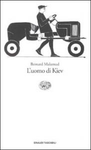 L'uomo di Kiev / Bernard Malamud ; traduzione di Ida Omboni