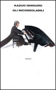Gli inconsolabili / Kazuo Ishiguro ; traduzione di Gaspare Bona