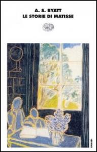 Le storie di Matisse / A.S. Byatt ; traduzione di Anna Nadotti e Fausto Galuzzi