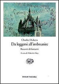 Da leggersi all'imbrunire : racconti di fantasmi / Charles Dickens ; a cura di Malcolm Skey