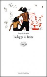 La legge di Bone / Russell Banks ; traduzione di Massimo Birattari