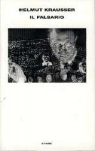 Il falsario / Helmut Krausser ; traduzione di Giovanna Agabio
