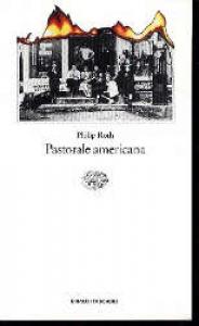 Pastorale americana / Philip Roth ; traduzione di Vincenzo Mantovani