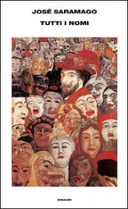 Tutti i nomi / José Saramago ; traduzione di Rita Desti