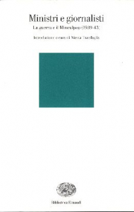 Ministri e giornalisti : la guerra e il Minculpop (1939-43) / introduzione e cura di Nicola Tranfaglia ; note al testo di Bruno Maida