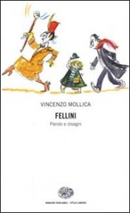 Fellini : parole e disegni / Vincenzo Mollica